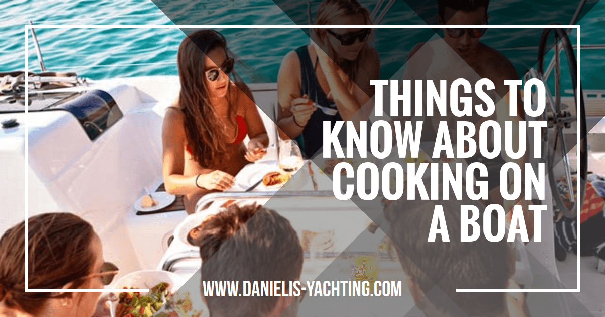How to cook while sailing on a boat or yacht