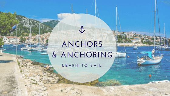 Learn to Sail: Anchors and Anchoring