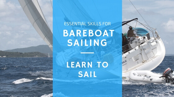 Learn to sail - Essential Skills for Bareboat Sailing
