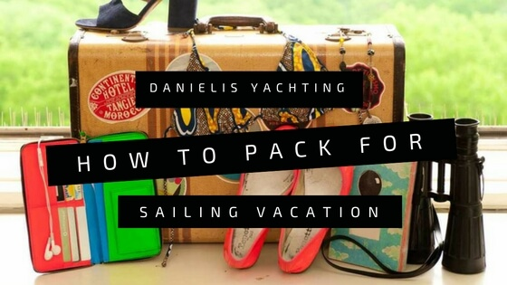 How To Pack For Sailing Vacation | Top 10 Tips