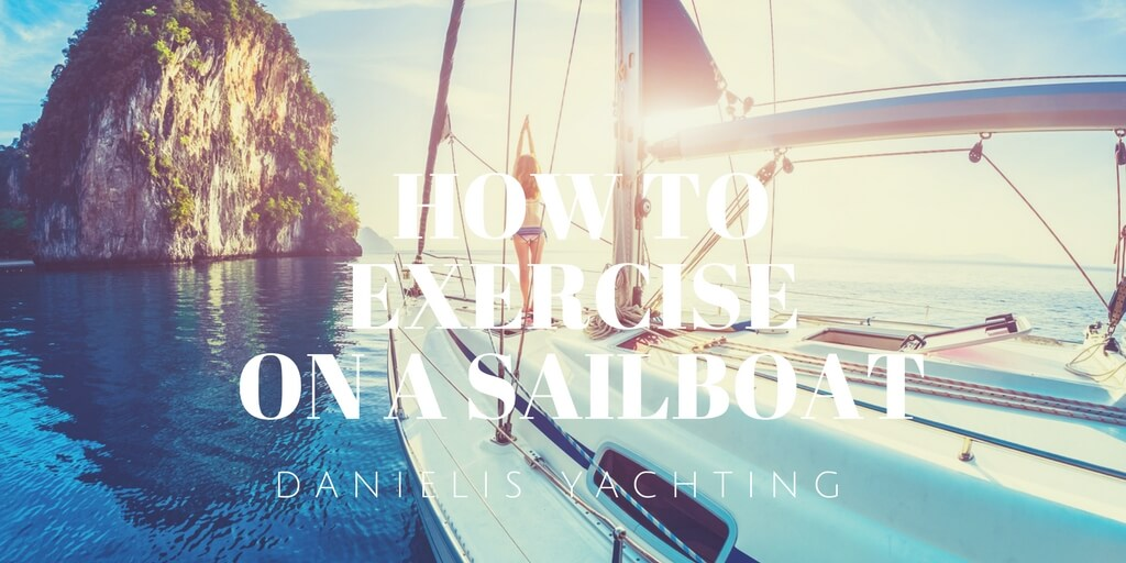 How to exercise on a sailboat - Sailing in Croatia